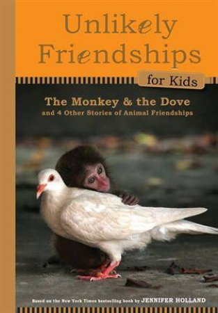 Unlikely Friendships: Monkey and Dove by Jennifer S Holland