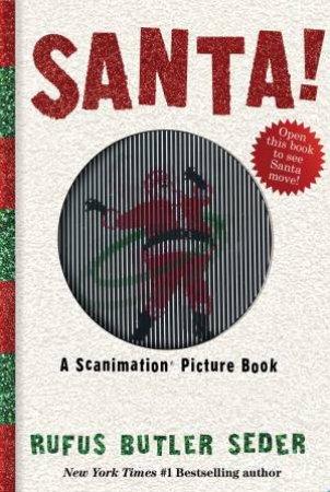 Santa! A Scanimation Book by Rufus Butler Seder