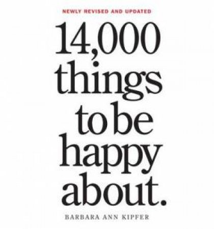 14,000 Things to be Happy About- 25th Anniversary Ed.
