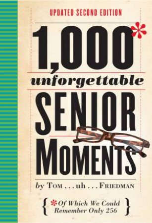1000 Unforgettable Senior Moments, 2nd Ed
