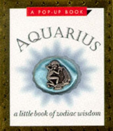Aquarius: A Little Book Of Wisdom Pop-Up Book by Unknown