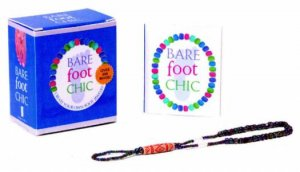 Barefoot Chic: Create Your Own Foot Jewellery by Julia Pretl