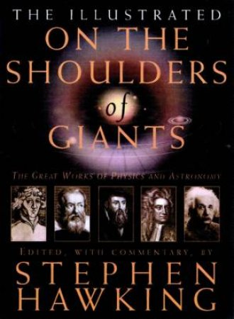 On The Shoulders Of Giants by Stephen Hawking