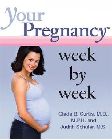 Your Pregnancy Week by Week by Judith Schuler