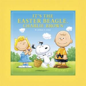 It's the Easter Beagle, Charlie Brown (Deluxe Ed.) by Charles M Schulz
