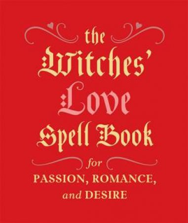 The Witches' Love Spell Book by Cerridwen Greenleaf - 9780762454594 - QBD  Books
