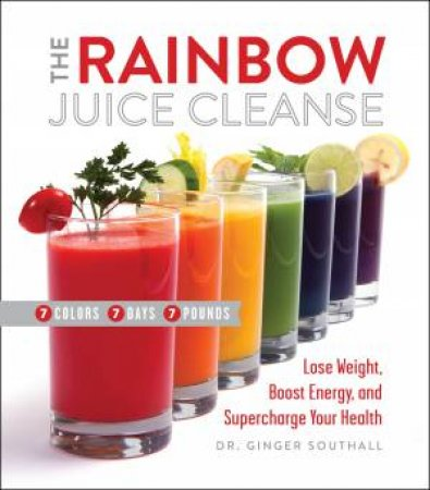 The Rainbow Juice Cleanse