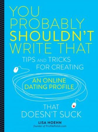 You Probably Shouldn't Write That by Lisa Hoehn