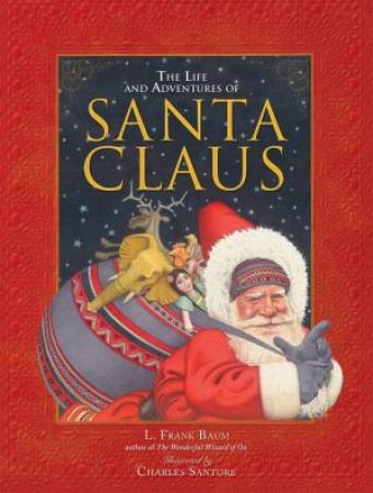 The Life And Adventures Of Santa Claus by L. Frank Baum & Charles Santore