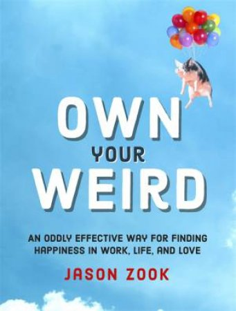Own Your Weird by Jason Zook