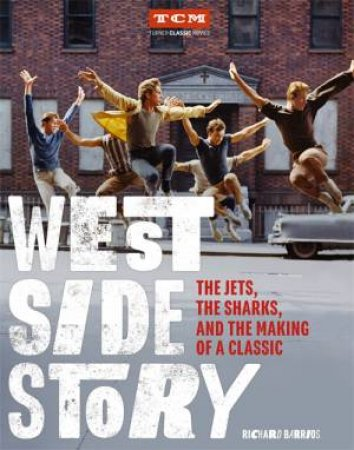 West Side Story by Richard Barrios