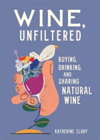 Wine, Unfiltered