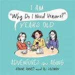 I Am Why Do I Need Venmo Years Old