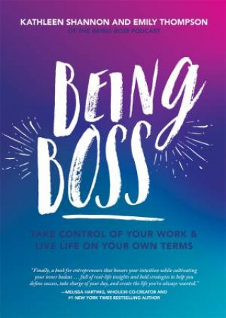 Being Boss by Emily Thompson & Kathleen Shannon