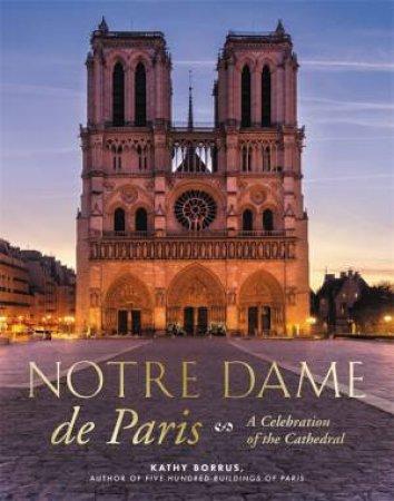 Notre Dame De Paris by Kathy Borrus
