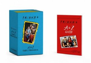 Friends: A To Z Guide And Trivia Deck by Michelle Morgan