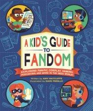 A Kids Guide to Fandom