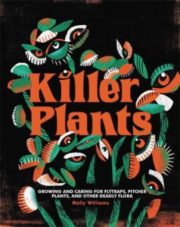 Killer Plants by Molly Williams