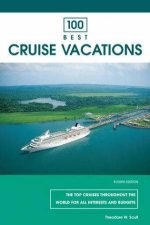 100 Best Cruise Vacations 4th Ed