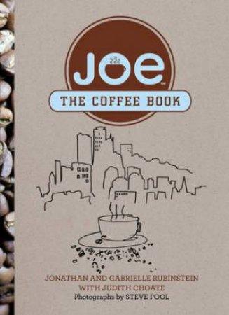 Joe: It's All About Coffee by Jonathan Rubinstein & Gabrielle Rubinstein