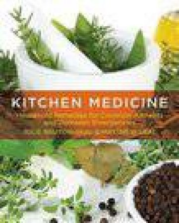 Kitchen Medicine by Julie Bruton-Seal