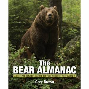 Bear Almanac (2nd Edition) by Gary Brown