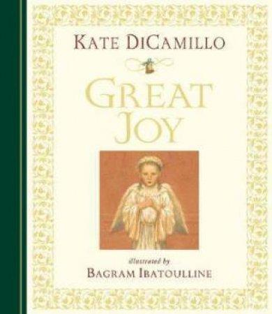 Great Joy by Kate Dicamillo & Bagram Ibatoulline