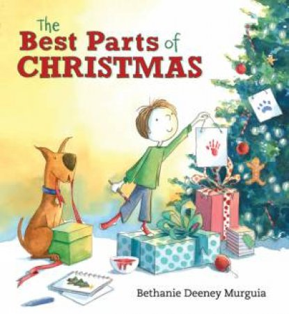 The Best Parts of Christmas by Bethanie Deeney Murguia