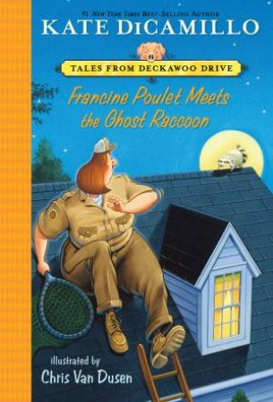 Francine Poulet Meets The Ghost Raccoon by Kate Dicamillo & Chris Van Dusen