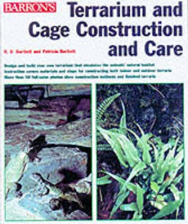 Terrarium & Cage Construction by Bartlett, R & P