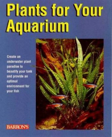 Plants For Your Aquarium by Wolfgang Gula