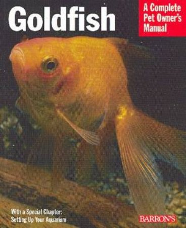 Goldfish: A Complete Pet Owner's Manual by Marshall Ostrow