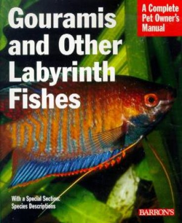Gouramis And Other Labyrinth Fishes: A Complete Pet Owner's Manual by Lucanus & Elson