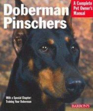 A Complete Pet Owners Manual Doberman Pinschers