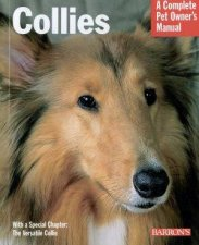 A Complete Pet Owners Manual Collies