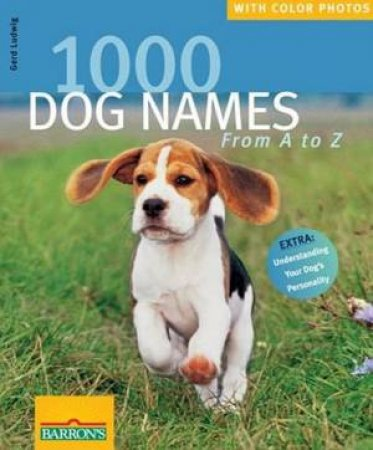 1000 Dog Names by Gerd Ludwig