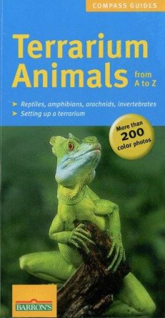 Compass Guides: Terrarium Animals From A To Z by Olivia Drewes