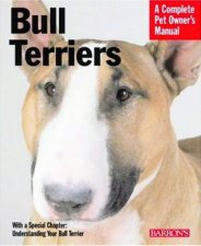 A Complete Pet Owners Manual Bull Terriers