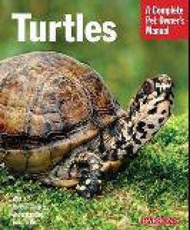 Complete Pet Owners Manual Turtles by Hartmut Wilke