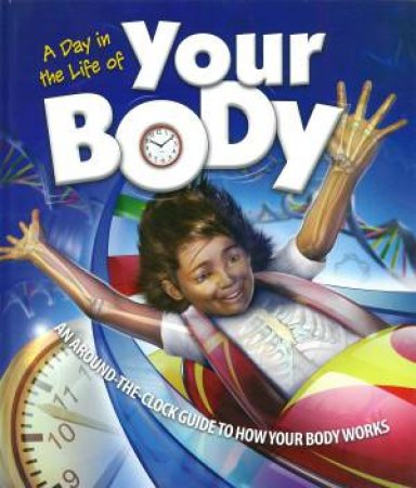 A Day In The Life Of Your Body by Beverly McMillan