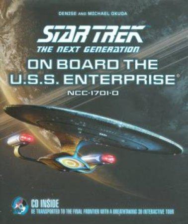 Star Trek The Next Generation: On Board The USS Enterprise by Okuda Okuda & Michael Denise
