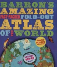 Barron's Amazing Fact-Packed, Fold-Out Atlas of the World by Jen Green & Christiane Engel