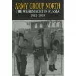 Army Group North The Wehrmacht in Russia 19411945