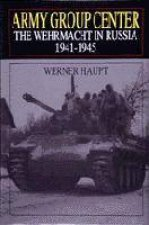 Army Group Center The Wehrmacht in Russia 19411945