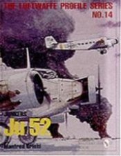 Luftwaffe Profile Series No14 Junkers Ju 52