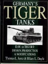 Germanys Tiger Tanks DW to Tiger I Design Production and Modifications