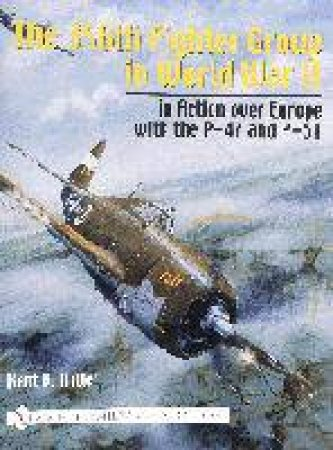 356th Fighter Group in World War II: in Action over Eure with the P-47 and P-51