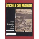 Atrocities at Camp Mauthausen A Visual Documentation of the Holocaust