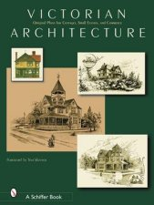 Victorian Architecture Original Plans for Cottages Small Estates and Commerce