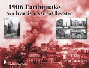 1906 Earthquake: San Francisc Great Disaster by DEMLINGER SANDOR